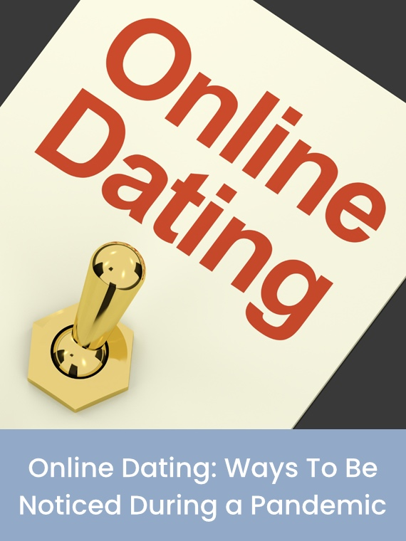 Product Cover: Online Dating - Ways To Be Noticed During a Pandemic